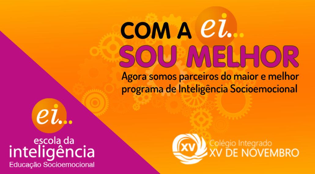 Agora o Colégio Integrado XV de Novembro é parceiro do maior e melhor programa de inteligencia socioemocional